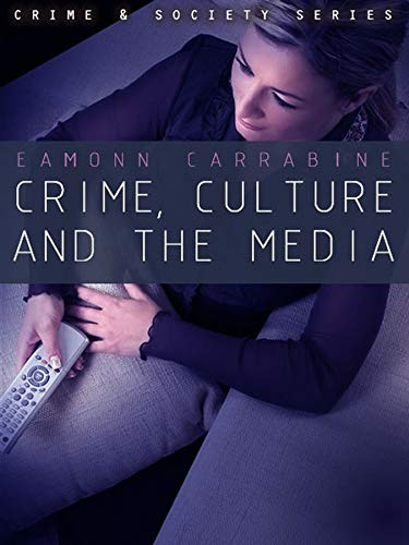 9780745634654: Crime, Culture and the Media