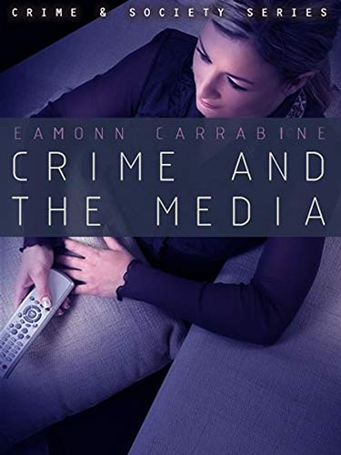 9780745634661: Crime, Culture and the Media
