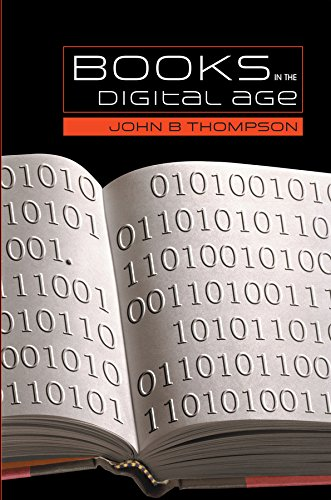9780745634777: Books in the Digital Age: The Transformation of Academic and Higher Education Publishing in Britain and the United States