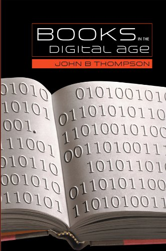 9780745634784: Books in the Digital Age: The Transformation of Academic and Higher Education Publishing in Britain and the United States