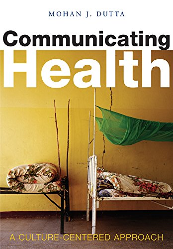 9780745634920: Communicating Health: A Culture-centered Approach