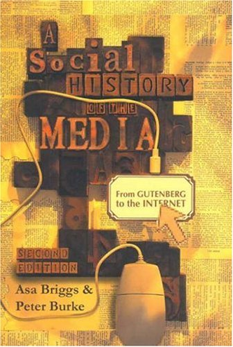 9780745635118: A Social History Of The Media: From Gutenberg To The Internet