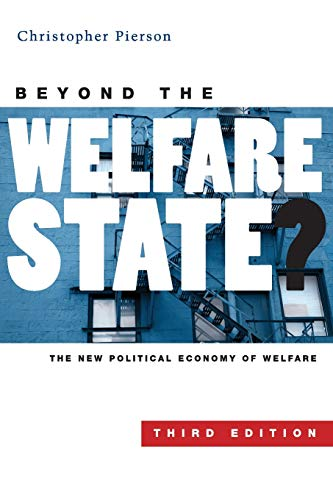 9780745635217: Beyond the Welfare State?: The New Political Economy of Welfare