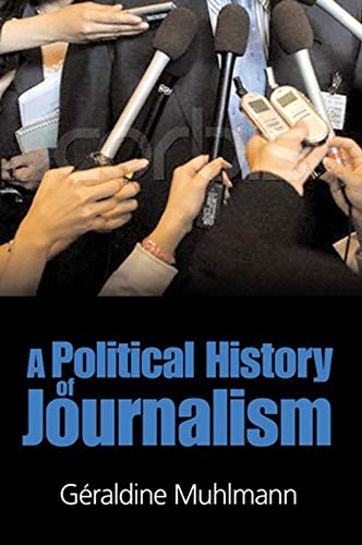 9780745635736: Political History of Journalism