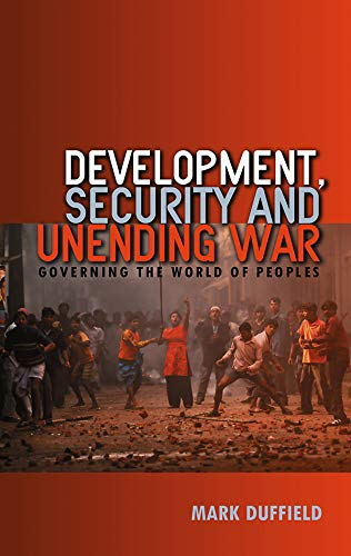 9780745635804: Development, Security and Unending War: Governing the World of Peoples