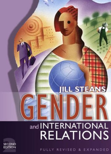 Gender and International Relations: Issues, Debates and Future Directions: Steans, Jill