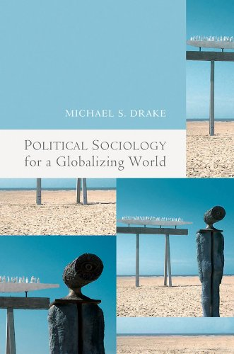 9780745637556: Political Sociology for a Globalizing World