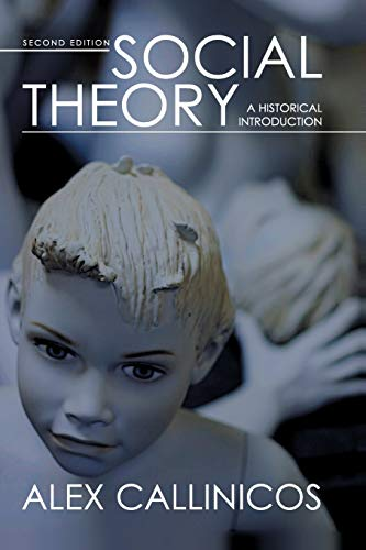 9780745638409: Social Theory: A Historical Introduction. Second edition.