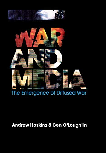 9780745638508: War and Media: The Emergence of Diffused War