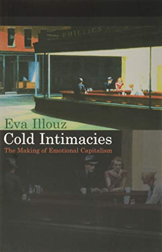 9780745639055: Cold Intimacies: The Making of Emotional Capitalism