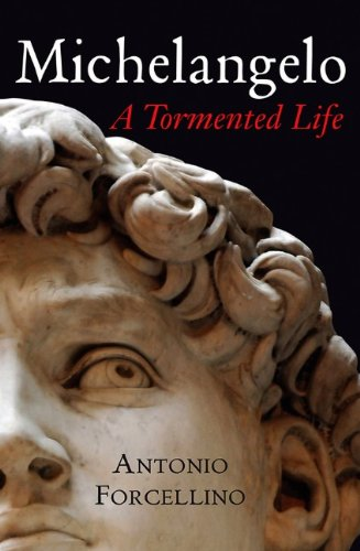 9780745640051: Michelangelo: A Tormented Life: A Turbulent Life