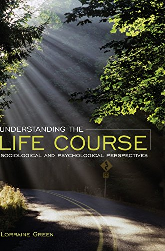 9780745640150: Understanding the Life Course: Sociological and Psychological Perspectives