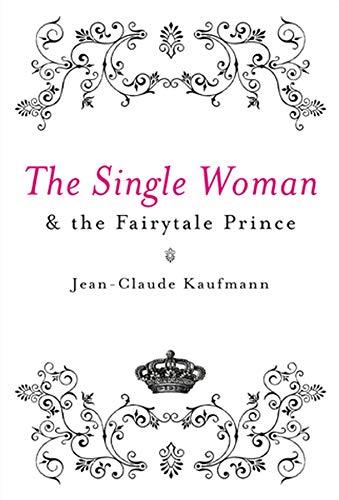 9780745640495: The Single Woman and the Fairytalk Prince