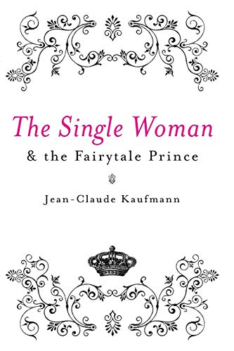 9780745640501: The Single Woman And The Fairytale Prince