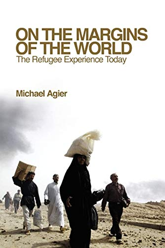 9780745640518: On the Margins of the World: The Refugee Experience Today