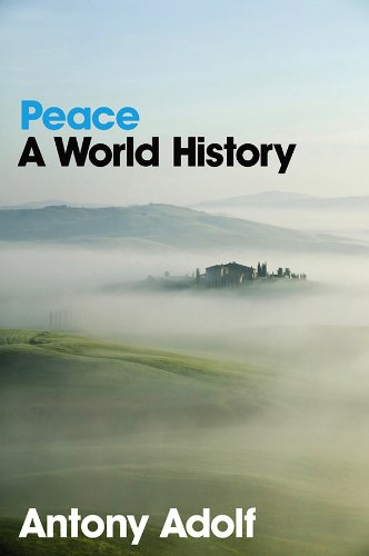 9780745641263: Peace: A World History