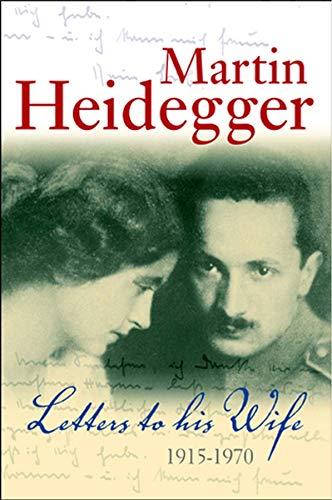 Letters to His Wife: 1915-1970: Martin Heidegger
