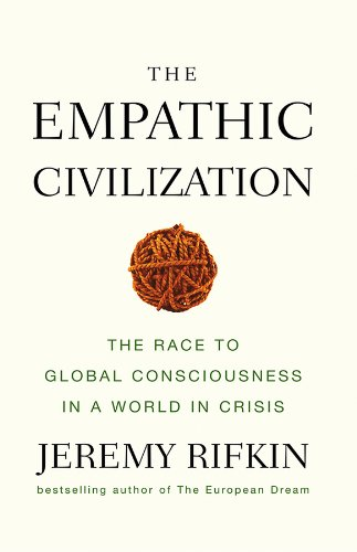 9780745641454: The Empathic Civilization: The Race to Global Consciousness in a World in Crisis