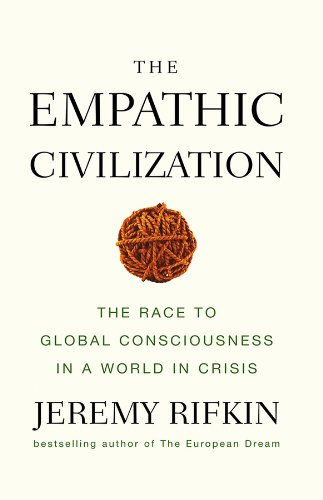 9780745641461: The Empathic Civilization: The Race to Global Consciousness in a World in Crisis