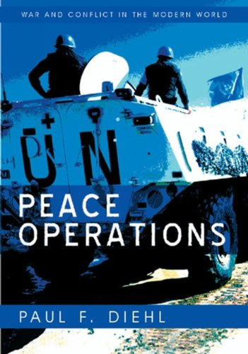 Peace Operations (War and Conflict in the: Paul Diehl