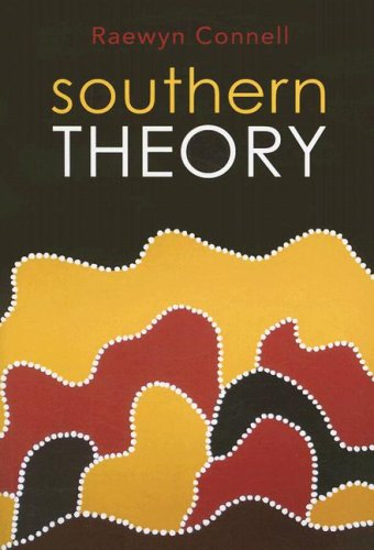 9780745642499: Southern Theory: Social Science And The Global Dynamics Of Knowledge