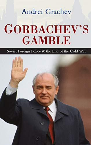 9780745643458: Gorbachev's Gamble: Soviet Foreign Policy and the End of the Cold War