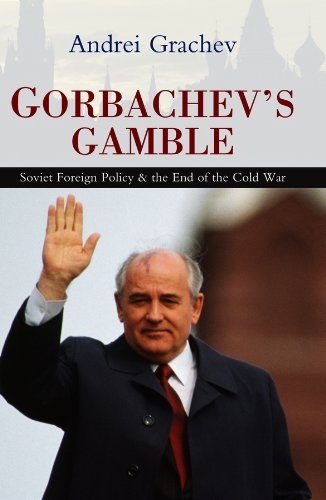 9780745643465: Gorbachev's Gamble: Soviet Foreign Policy and the End of the Cold War