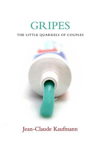 Gripes: The Little Quarrels of Couples: Kaufmann, Jean-Claude