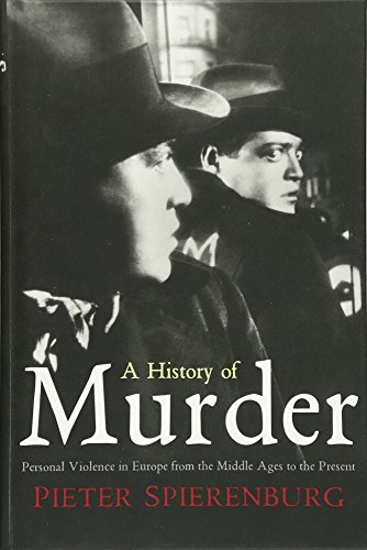 9780745643779: A History of Murder: Personal Violence in Europe from the Middle Ages to the Present