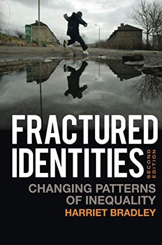 9780745644080: Fractured Identities: Changing Patterns of Inequality