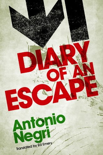 Diary of an Escape: Antonio Negri