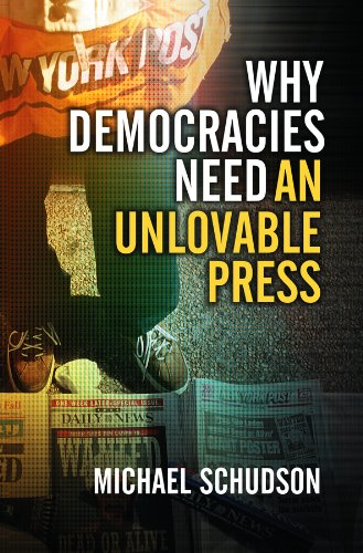 9780745644523: Why Democracies Need an Unlovable Press