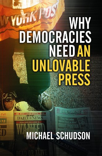 9780745644530: Why Democracies Need an Unlovable Press