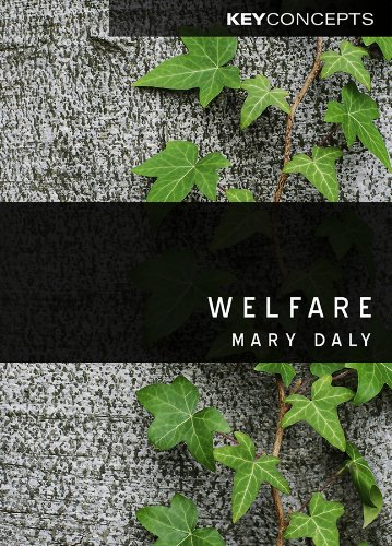 Welfare (Key Concepts) (0745644708) by Mary Daly