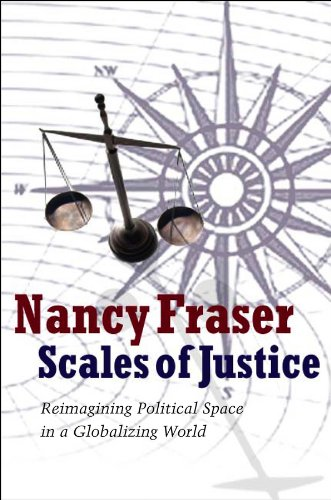 9780745644875: Scales of Justice: Reimagining Political Space in a Globalizing World. Nancy Fraser