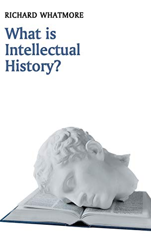 9780745644929: What is Intellectual History? (What is History?)