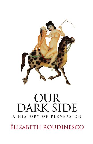 9780745645926: Our Dark Side: A History of Perversion