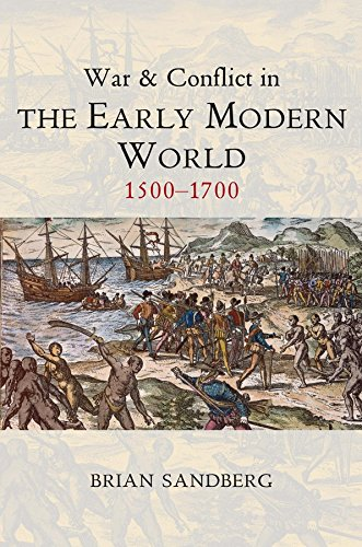 9780745646039: War and Conflict in the Early Modern World: 1500 - 1700 (War and Conflict Through the Ages)