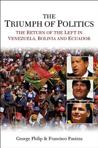 9780745647494: The Triumph of Politics: The Return of the Left in Venezuela, Bolivia and Ecuador