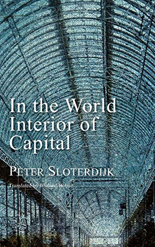 9780745647685: In the World Interior of Capital: Towards a Philosophical Theory of Globalization