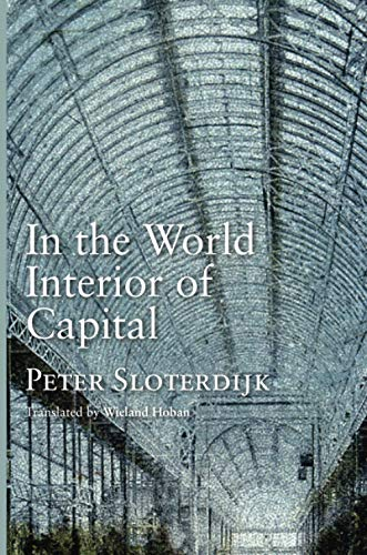 9780745647692: In the World Interior of Capital: Towards a Philosophical Theory of Globalization