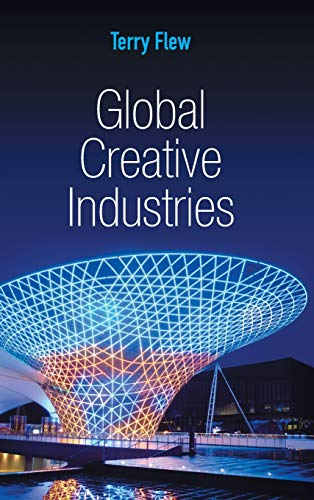 9780745648392: Global Creative Industries (PGMC - Polity Global Media and Communication series)