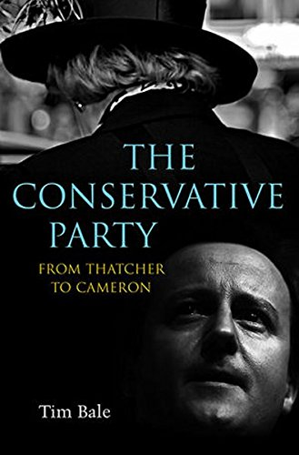 9780745648576: The Conservative Party: From Thatcher to Cameron