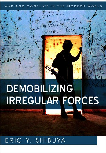 Demobilizing Irregular Forces: Shibuya, Eric Y.