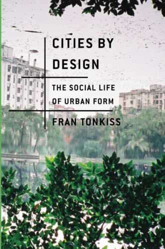 9780745648989: Cities by Design: The Social Life of Urban Form