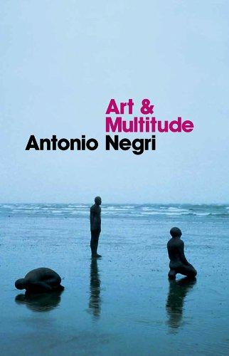Art and Multitude: Antonio Negri