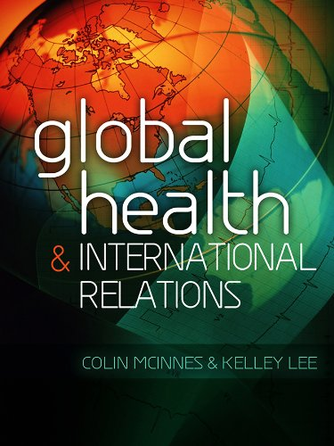 9780745649467: Global Health and International Relations