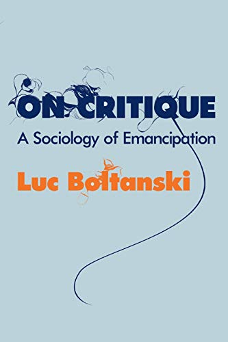 9780745649641: On Critique: A Sociology of Emancipation
