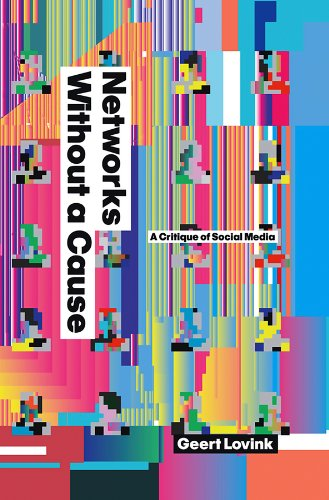 9780745649672: Networks Without A Cause: A Critique of Social Media