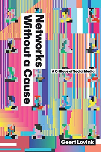 9780745649689: Networks Without a Cause: A Critique of Social Media